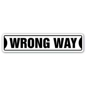 WRONG WAY Street Sign road right funny gift Patio, Lawn & Garden