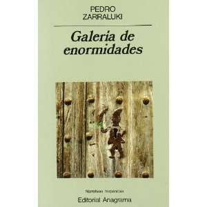 Galeria de enormidades (Narrativas hispanicas) (Spanish