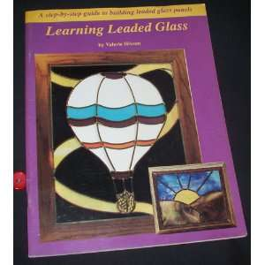 step by step guide to leaded glass construction Valerie Hixson Books