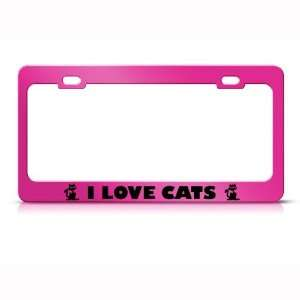 I Love Cats Cat Animal Metal License Plate Frame Tag