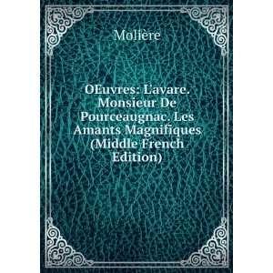 . Les Amants Magnifiques (Middle French Edition): Molière: Books