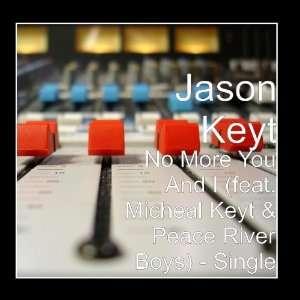 feat. Micheal Keyt & Peace River Boys)   Single Jason Keyt Music