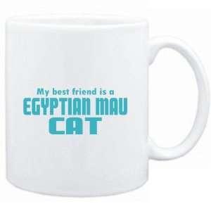 Mug White  MY BEST FRIEND IS a Egyptian Mau  Cats