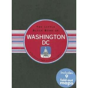 The Little Black Book of Washington, DC The Essential Guide to
