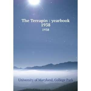 Terrapin  yearbook. 1938 College Park University of Maryland Books