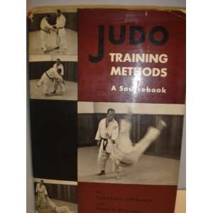 Judo Training Methods: A Sourcebook: Takahiko Ishikawa