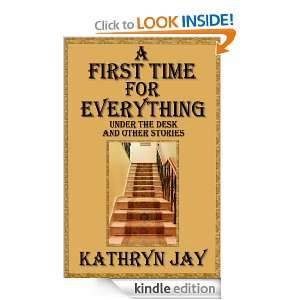 First Time for Everything: Under the Desk and Other Short Stories