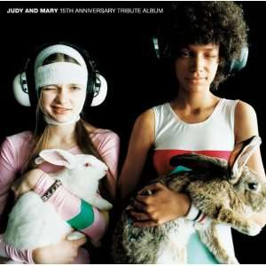 JUDY AND MARY 15TH ANNIVERSARY TRIBUTE ALBUM: Music