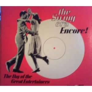 The Swing Era Encore! The Day of The Great Entertainers