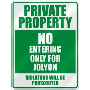PRIVATE PROPERTY NO ENTERING ONLY FOR JOLYON  PARKING