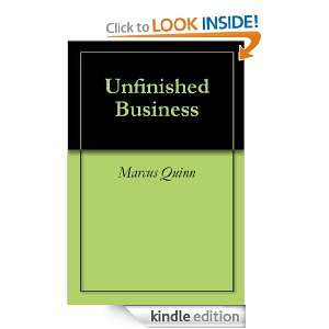 Unfinished Business Marcus Quinn  Kindle Store