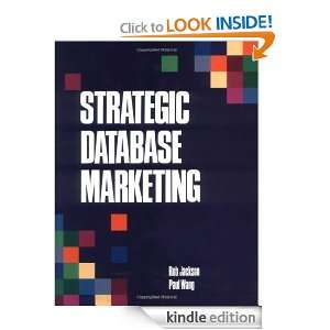 Strategic Database Marketing Robert Jackson, Paul Wang