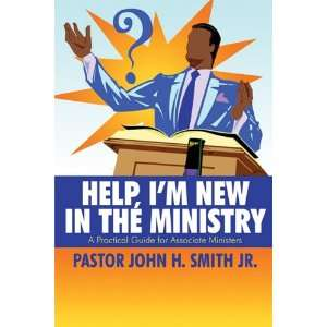 Associate Ministers (9781448972807): Pastor John H. Smith Jr.: Books