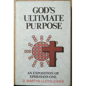 Gods Ultimate Purpose Ephesians 1 1 23 (9780851512723