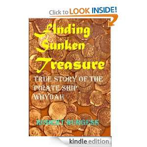 FINDING SUNKEN TREASURE: True Story of the Pirate Ship Whydah: Robert