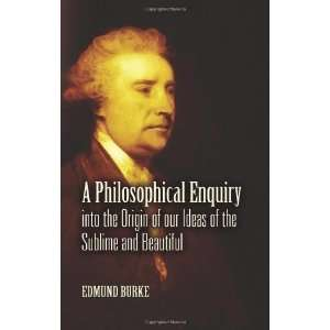 A Philosophical Enquiry into the Origin of our Ideas of