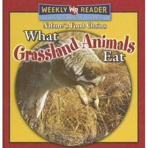 What Grassland Animals Eat (Natures Food Chains