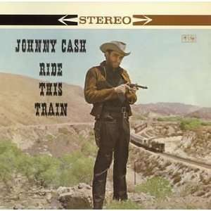 Ride This Train: Johnny Cash: Music