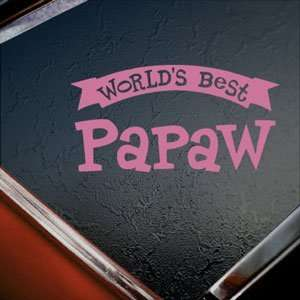 Worlds Best Papaw Pink Decal Car Truck Window Pink Sticker