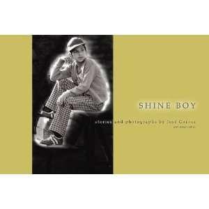 Shine Boy (9780982433904): Jose Galvez: Books