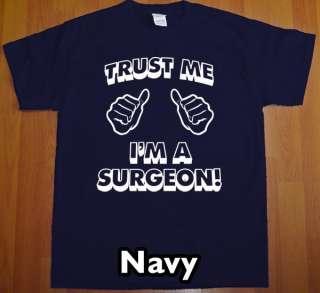 trust me im a SURGEON MENS T Shirt funny vintage Tee