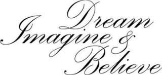 Dream Imagine BelieveWall Art Vinyl Decal Sticker