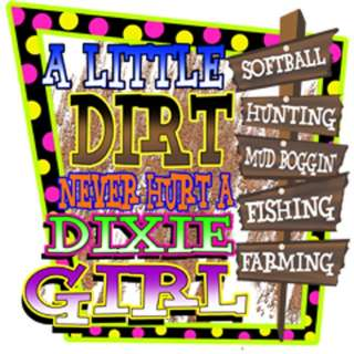 Dixie Rebel Southern Girls LITTLE DIRT NEVER HURT