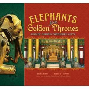 Thrones Inside Chinas Forbidden City, Marx, Trish Childrens Books