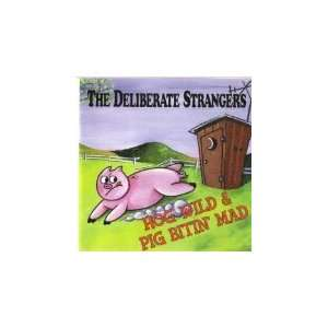 Hog Wild & Pig Bitin Mad: The Deliberate Strangers: Music