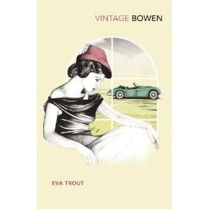 Eva Trout, Or, Changing Scenes (9780099287742): Elizabeth Bowen: Books