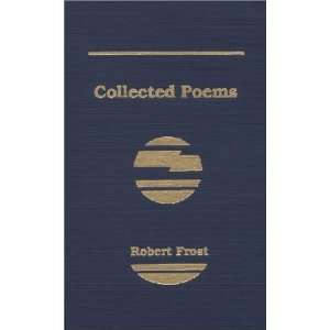 Collected Poems of Robert Frost [Library Binding] Robert Frost Books