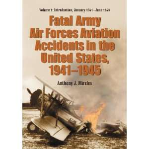 Fatal Army Air Forces Aviation Accidents in the United