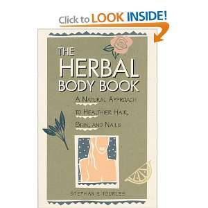 The Herbal Body Book: A Natural Approach to Healthier Hair