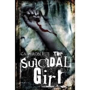 The Suicidal Girl (9781424115808): Cameron Rue: Books