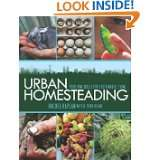 Urban Homesteading: Heirloom Skills for Sustainable Living by Rachel