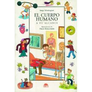 El Cuerpo Humano/ The Human Body: A Tu Alcance / at Your