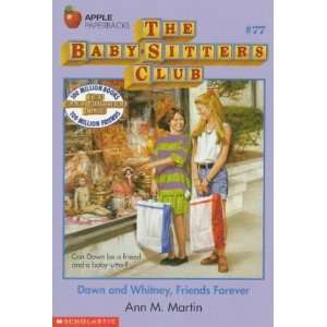 Dawn and Whitney, Friends Forever (Baby Sitters Club, No