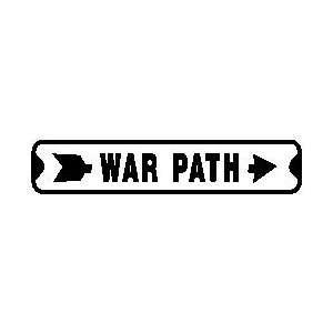 WAR PATH ROAD joke humor arrow CUTE new sign: Home