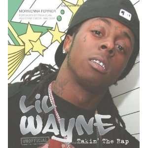 Lil Wayne Takin the Rap (Popular Culture) [Hardcover