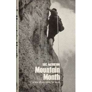 Mountain month A tale of climbing for boys Eric