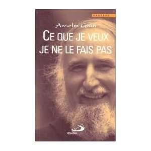 Ce que je veux je ne le fais pas (French Edition