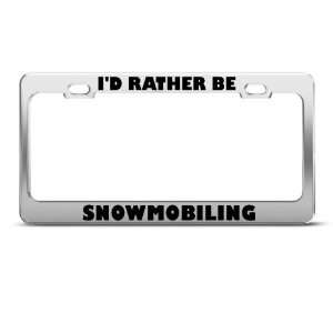 ID Rather Be Snowmobiling Sport Metal license plate frame