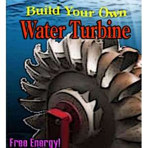 Build your Own HYDRO TURBINE, WATER WHEEL, WATER MILL