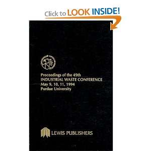 Proceedings of the 49th Industrial Waste Conference Purdue