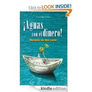 Aguas con el dinero! Moneda de dos caras (Spanish Edition): Armando