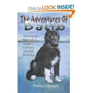 The Adventures of Balto The Untold Story of Alaskas