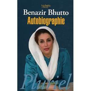 Autobiographie (French Edition) (9782012794597): Benazir Bhutto: Books