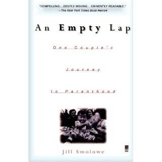 An Empty Lap One Couples Journey to Parenthood by Jill Smolowe (Oct