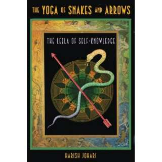The Yoga of Snakes and Arrows The Leela of Self Knowledge