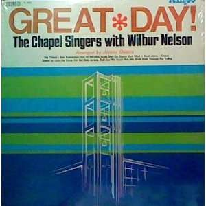 Great Day! The Chapel Singers, Wilbur Nelson Music